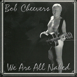 bob-cheevers-were-all-naked